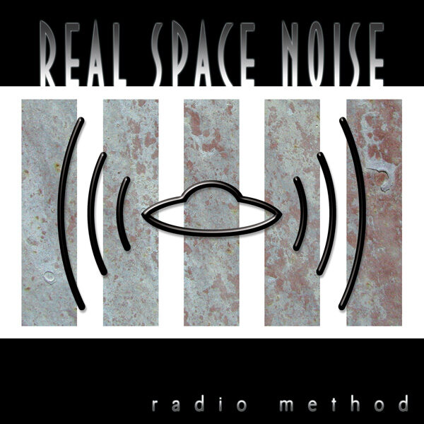 Real Space Noise – Radio Method (2006)